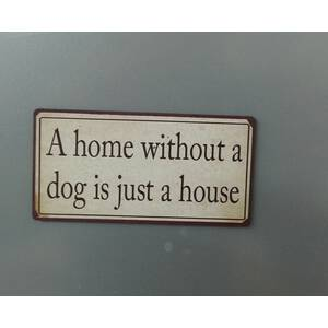 Lafinesse Denmark Magnet-Schild A home without a dog is just a house